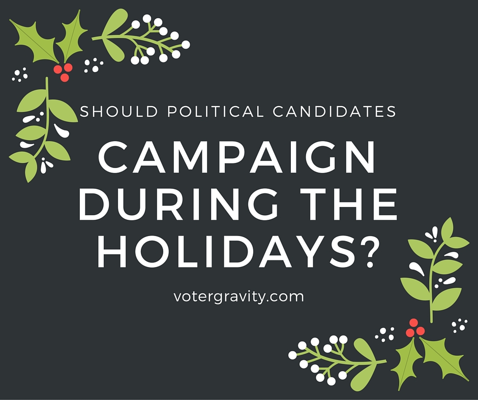 Should a political candidate campaign during the holidays